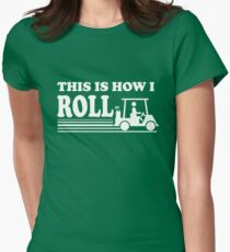 Golf - This is How I Roll Women's Fitted T-Shirt