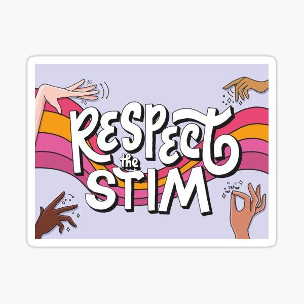 Respect The Stim Sticker