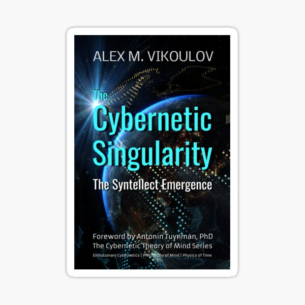 The Cybernetic Singularity: The Syntellect Emergence by Alex M. Vikoulov Sticker