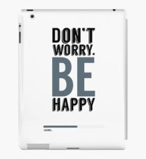 Dont worry! iPad Case/Skin
