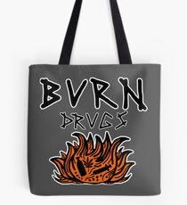 Burn Drugs Tote Bag