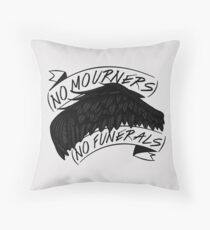 No Mourners. No Funerals | Six of Crows Throw Pillow