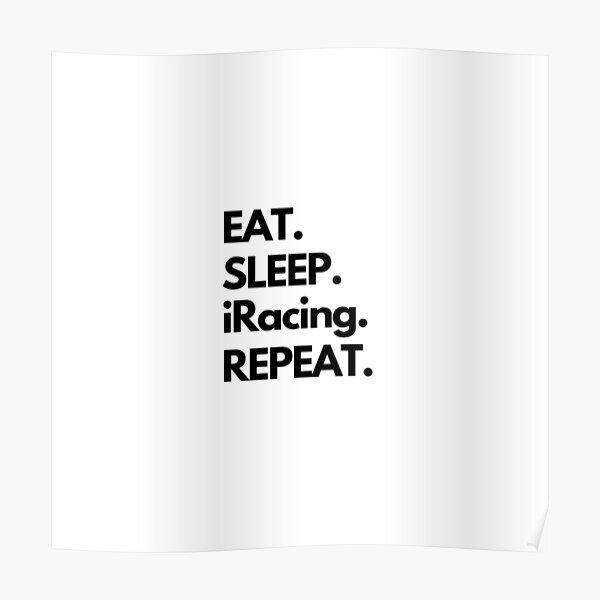 Eat Sleep iRacing Repeat Poster
