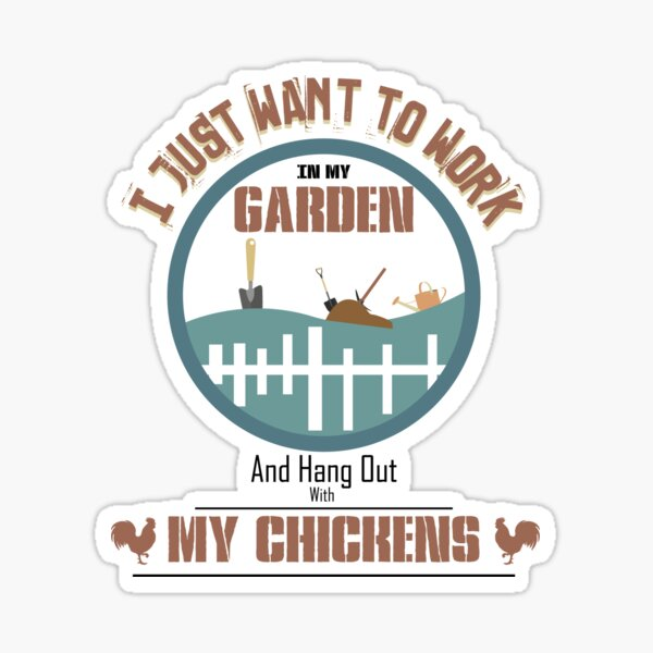 i just want to work in my garden and hang out with my chickens vintage Sticker