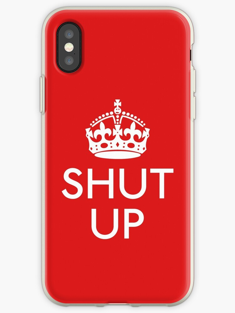 Keep Calm and SHUT UP by Expandable Studios