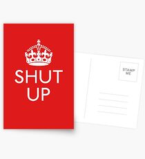 Keep Calm and SHUT UP Postcards