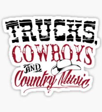 Trucks Cowboys and Country Music-Country girl shirt Sticker