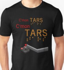 C'mon TARS: We Are Lined Up Unisex T-Shirt
