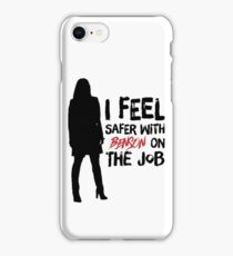 I Feel Safer With Benson On The Job iPhone Case/Skin