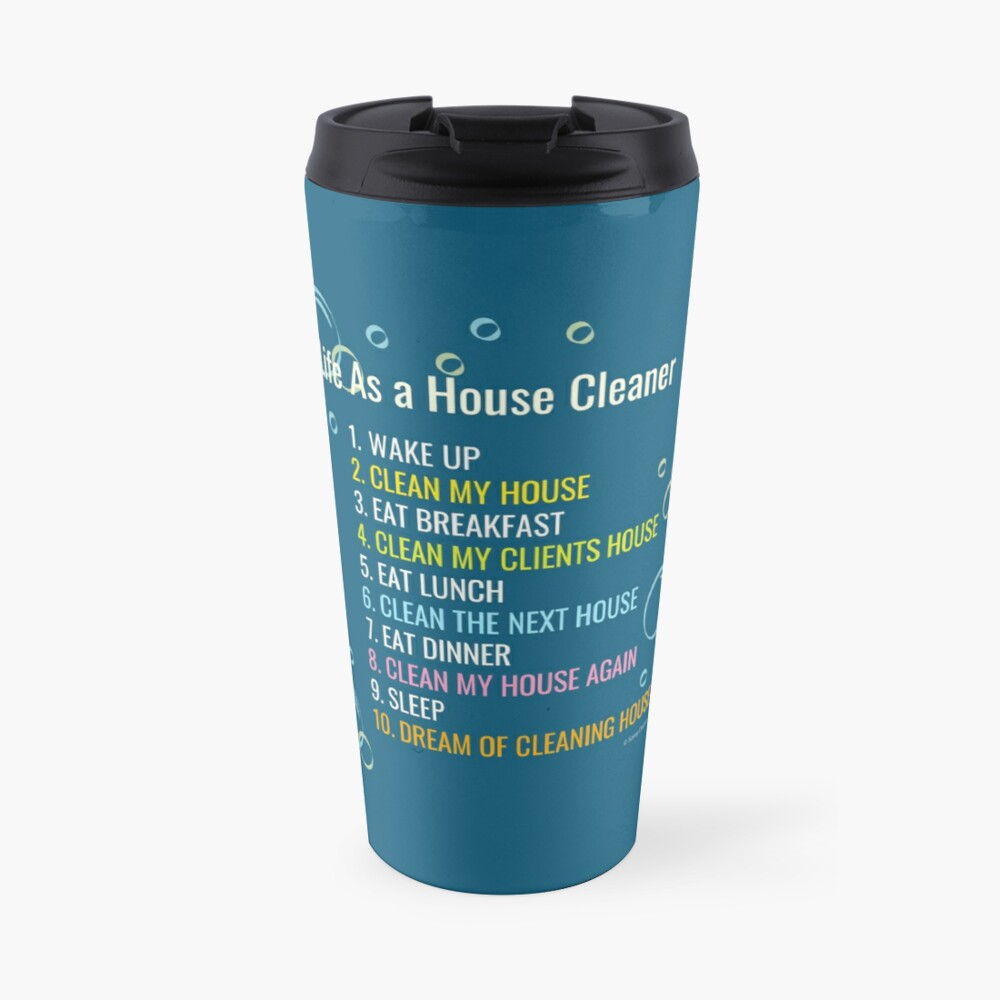 Life As a House Cleaner Funny Housekeeping Checklist Humor Travel Mug
