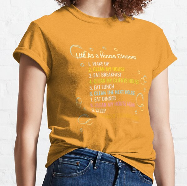 Life As a House Cleaner Funny Housekeeping Checklist Humor Classic T-Shirt