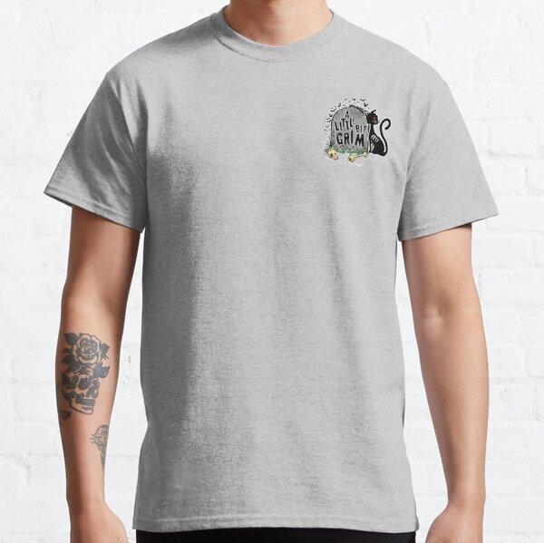 A Little Bit Grim - Black Letters Classic T-Shirt