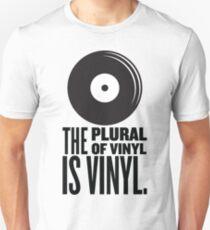 The Plural Of Vinyl Is Vinyl Unisex T-Shirt
