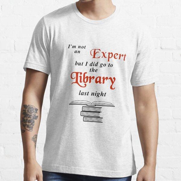 I'm not an Expert, Library Essential T-Shirt
