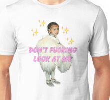 Dont Fucking Look Unisex T-Shirt