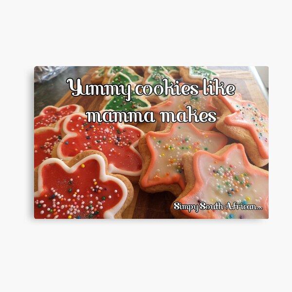 Yummy cookies like mamma makes! Metal Print