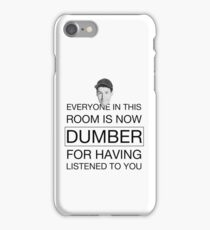 Everyone is now dumber - Billy Madison iPhone Case/Skin