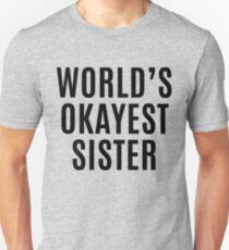Worlds Okayest Sister Unisex T-Shirt