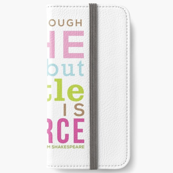 Though She be but Little - Shakespeare QUOTE iPhone Wallet