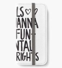 Girls Just Wanna Have Fun(damental Human Rights) iPhone Wallet/Case/Skin
