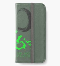 You Are Not Prepared iPhone Wallet/Case/Skin