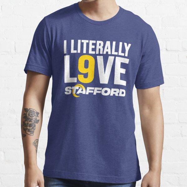 I Literally Love Matthew Stafford 9 Rams Football Essential T-Shirt