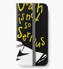 Death Is Not So Serious iPhone Wallet/Case/Skin
