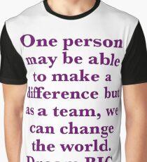 """""""Team World Change"""" Dream BIG Design Graphic T-Shirt"""