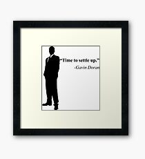 """Time to settle up."" -Gavin Doran Framed Print"