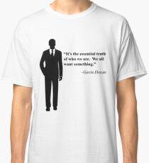 """We all want something."" -Gavin Doran Classic T-Shirt"