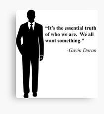 """We all want something."" -Gavin Doran Canvas Print"