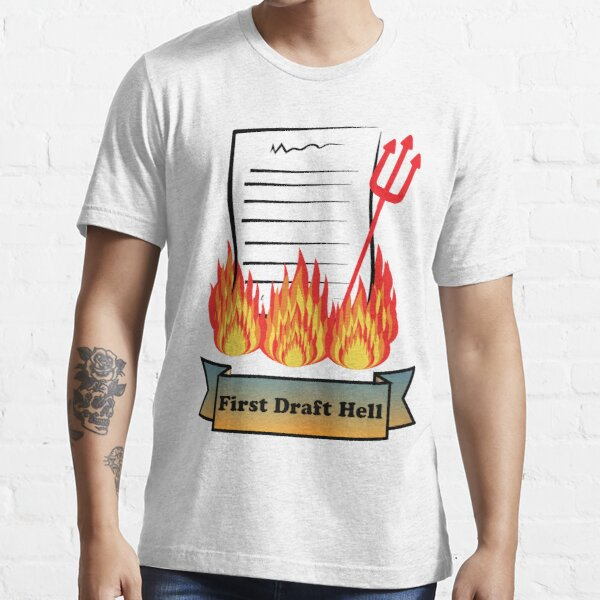 First Draft Hell Essential T-Shirt
