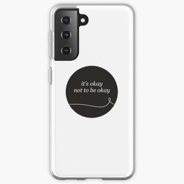 It's Okay Not To Be Okay Samsung Galaxy Soft Case