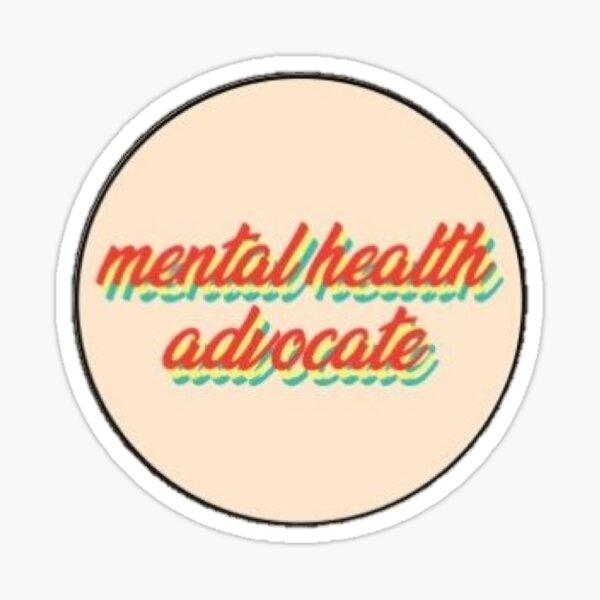 Mental Health Advocate Sticker