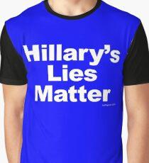 Hillary's Lies Matter Graphic T-Shirt