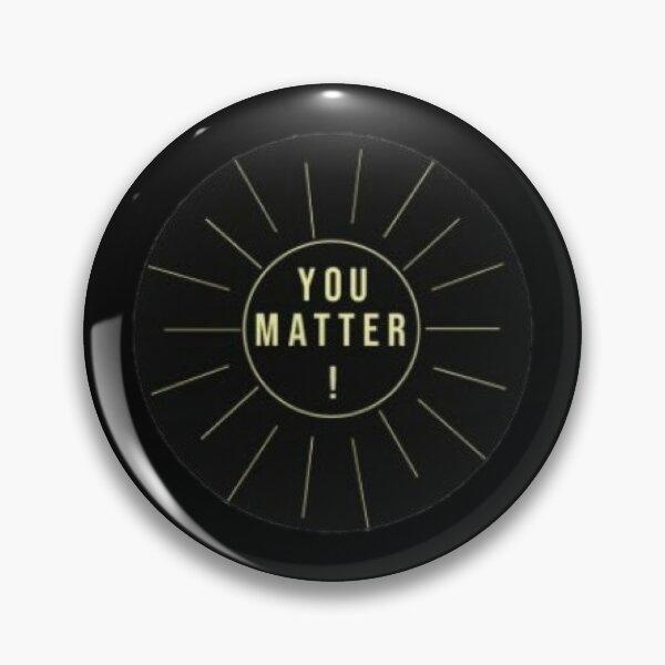 You Matter Pin