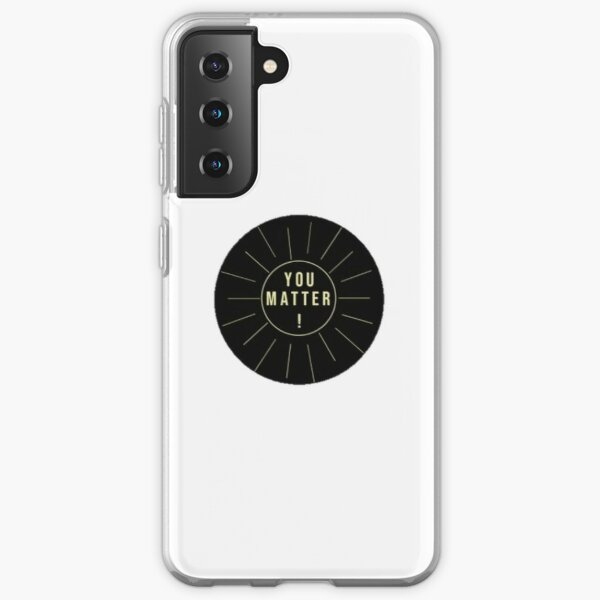 You Matter Samsung Galaxy Soft Case