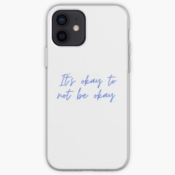 It's Okay Not To Be Okay iPhone Soft Case