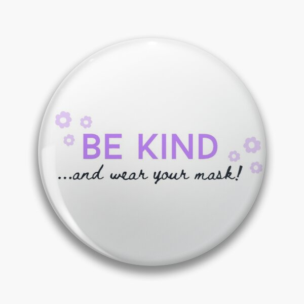 Be Kind and Wear Your Mask Pin