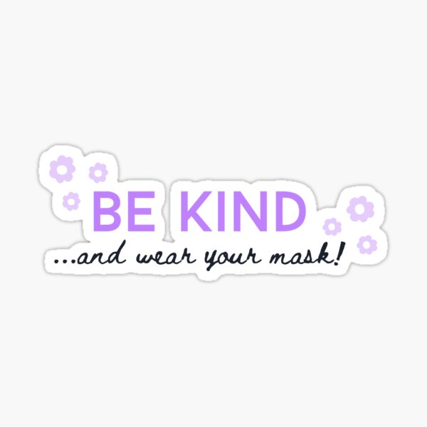 Be Kind and Wear Your Mask Sticker