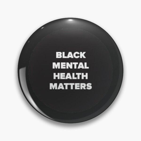 Black Mental Health Matters Pin