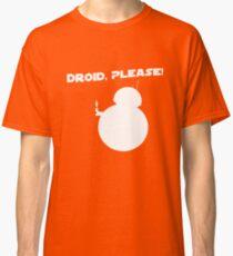Droid, Please! Classic T-Shirt
