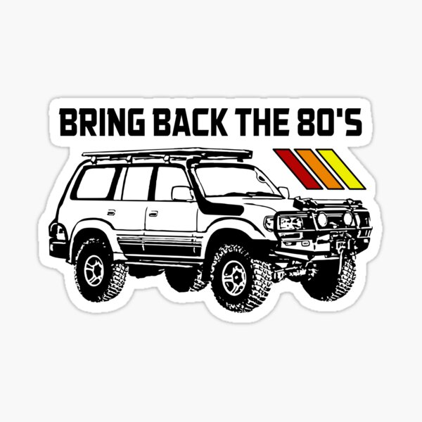 Toyota Land Cruiser   Bring Back the 80s Sticker