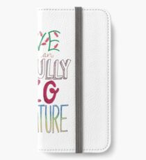 """""""To live would be an awfully big adventure"""" iPhone Wallet/Case/Skin"""