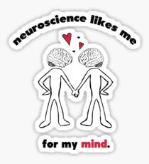 Neuroscience Likes Me for My Mind Sticker