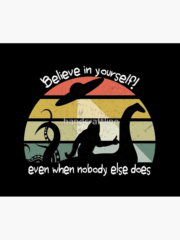 Retro UFO Bigfoot and Kraken Nessie Believe in yourselfe by handcraftline