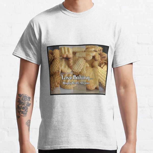 LOVE Baking!!!  SA cookies Classic T-Shirt
