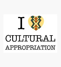 I Heart Cultural Appropriation Photographic Print