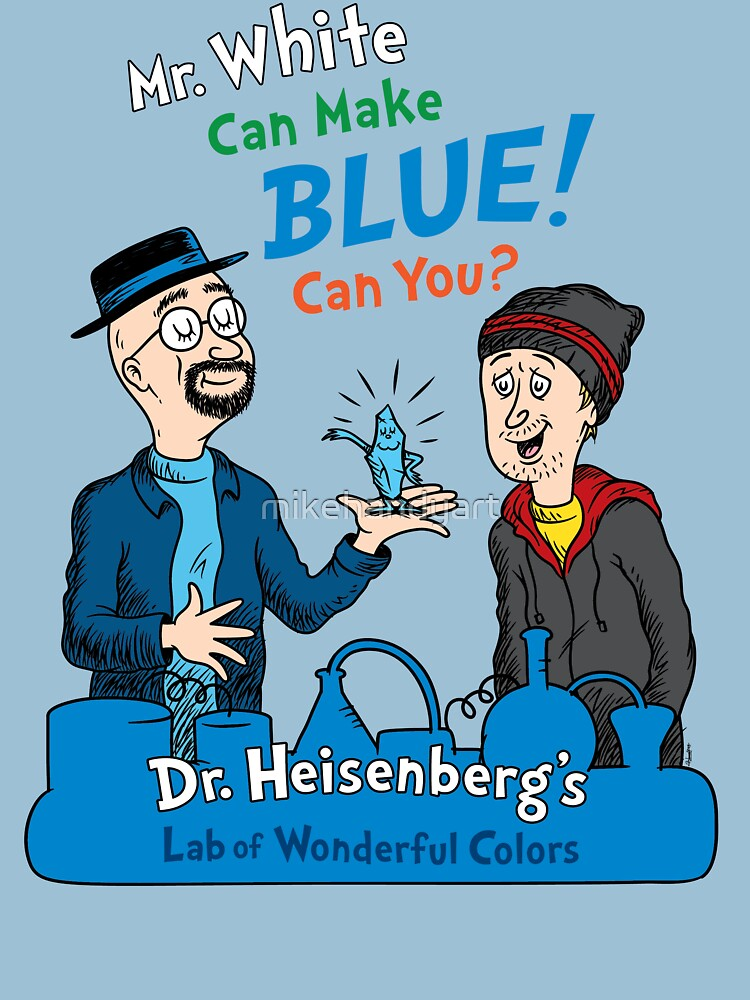 Mr. White Can Make Blue! | Unisex T-Shirt