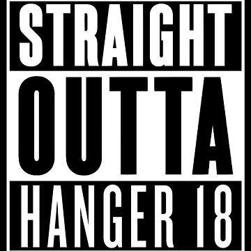 Straight Outta Hanger 18 by RoufXis